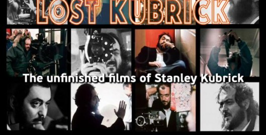 Lost Kubrick-The Unfinished Films
